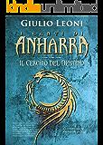 I canti di Anharra: 3 - Il cerchio del destino