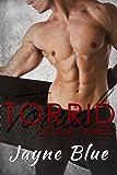 Torrid - Book Three (Torrid Trilogy 3)