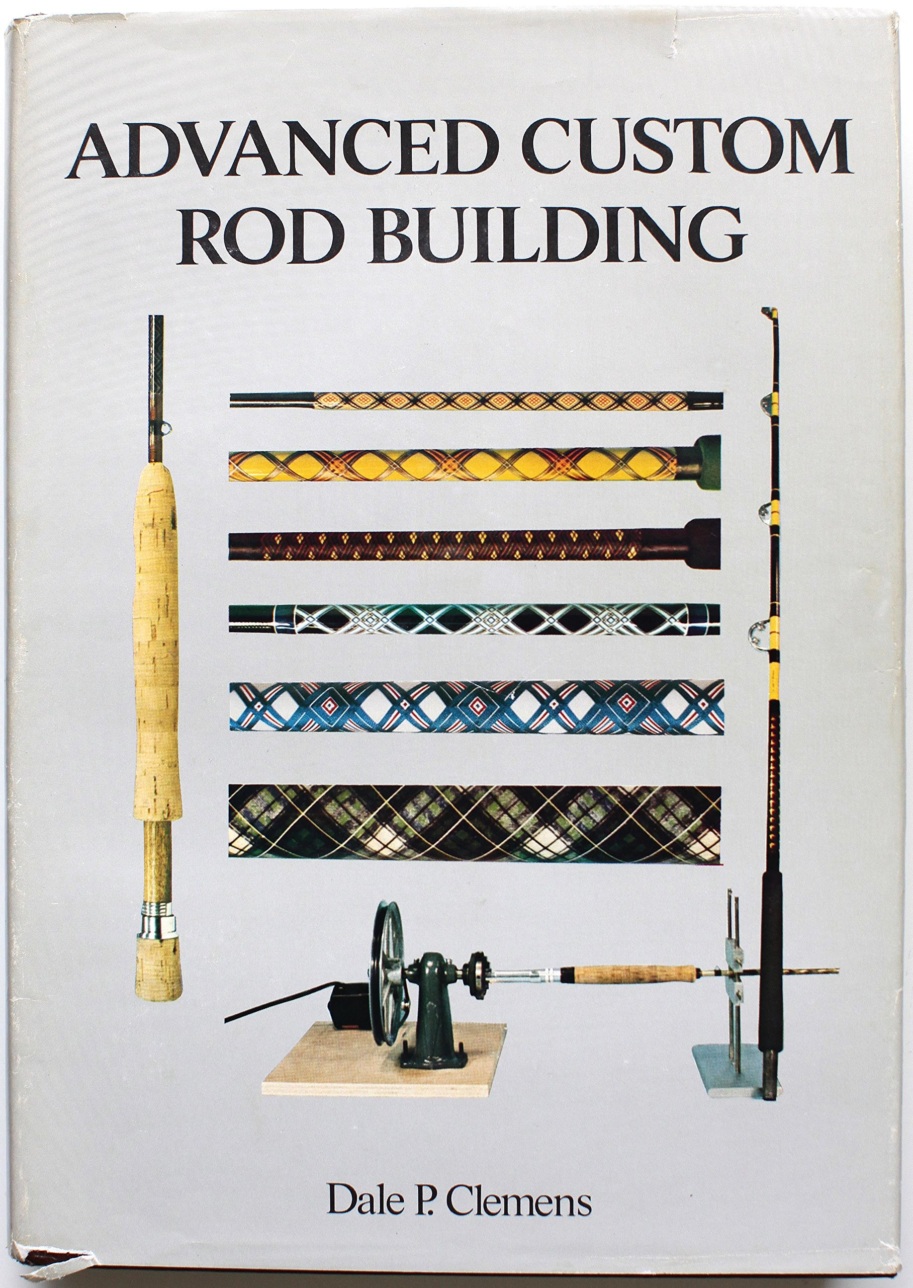 Advanced Custom Rod Building, Clemens, Dale P.