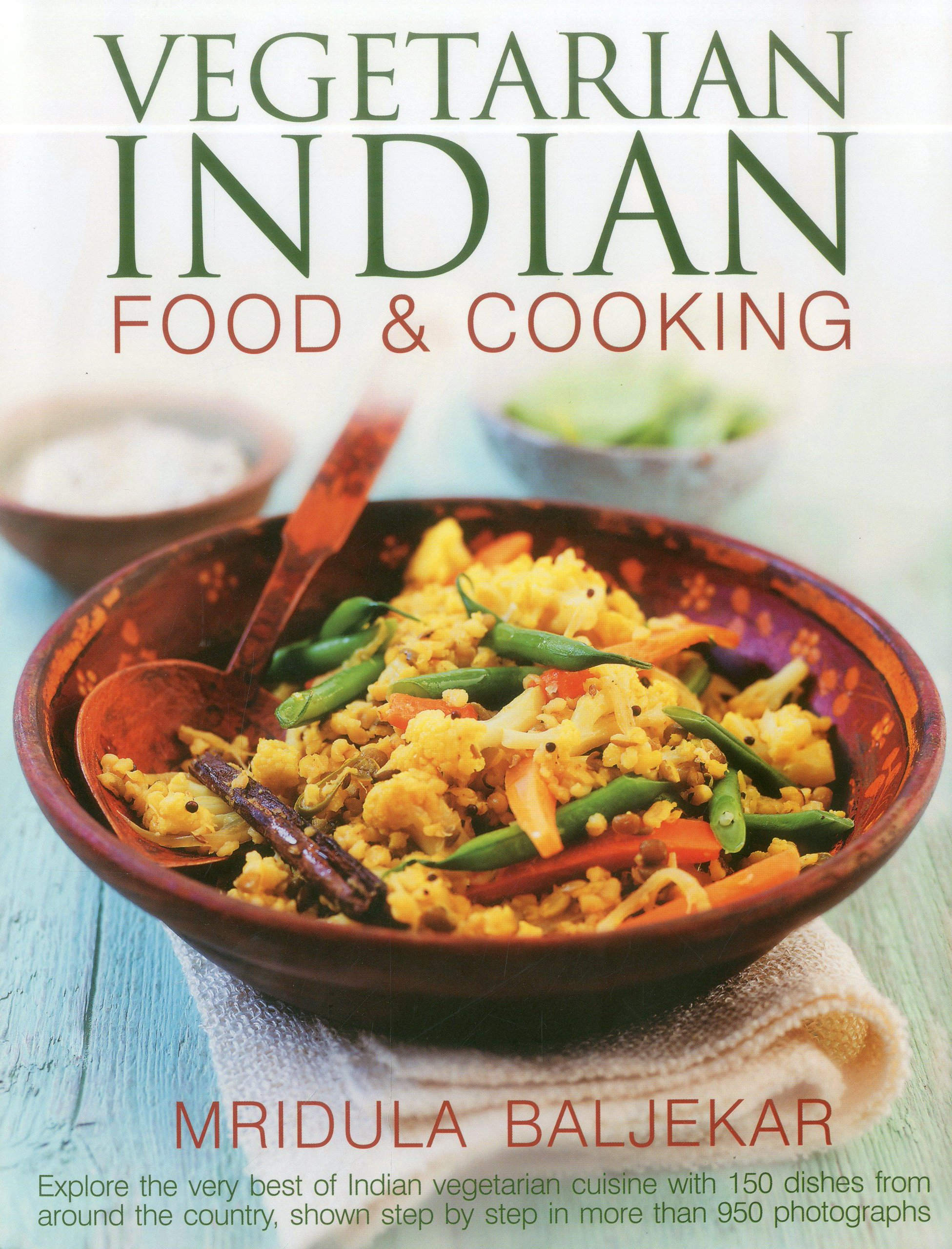 Vegetarian indian food cooking explore the very best of indian vegetarian indian food cooking explore the very best of indian vegetarian cuisine with 150 dishes from around the country shown step by step in more forumfinder Gallery