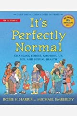 It's Perfectly Normal: Changing Bodies, Growing Up, Sex, and Sexual Health (The Family Library) Kindle Edition