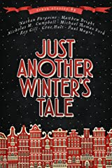 Just Another Winter's Tale: Seven Christmas Tales Kindle Edition