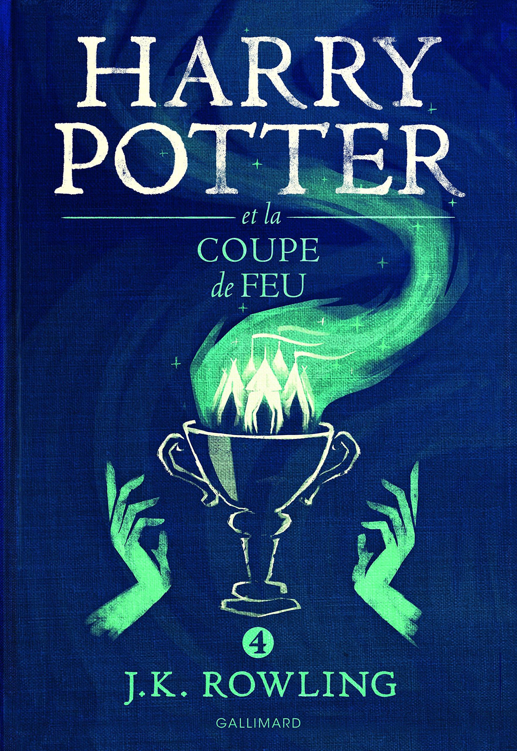 Harry Potter, IV:Harry Potter et la Coupe de Feu Broché – 3 octobre 2016 J. K. Rowling Jean-François Ménard Gallimard Jeunesse 2070624552