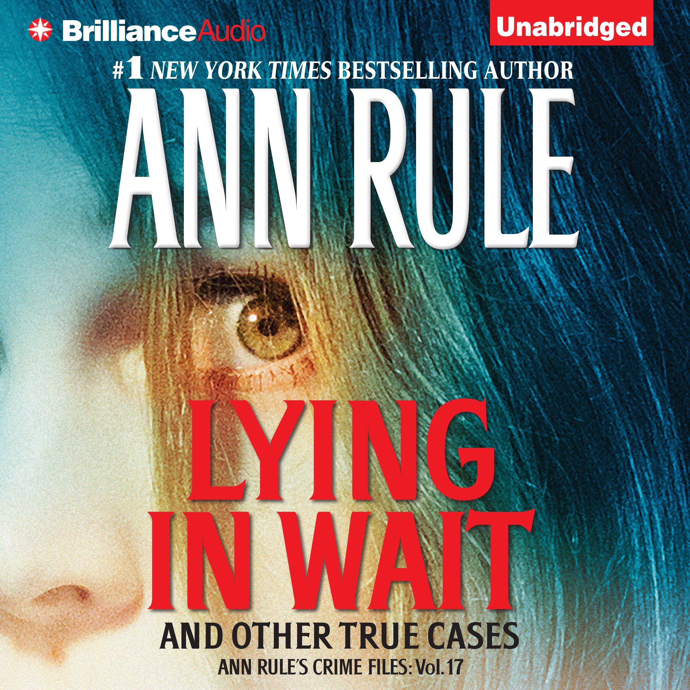 Lying in Wait: Ann Rule's Crime Files, Book 17