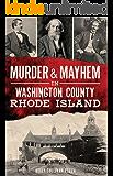 Murder & Mayhem in Washington County, Rhode Island