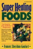Super Healing Foods: Discover the Incredible