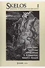 Skelos  - The Journal of Weird Fiction and Dark Fantasy (Volume 1) Paperback