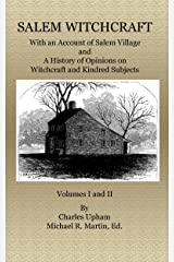Salem Witchcraft: With an Account of Salem Village and A History of Opinions on Witchcraft and Kindred Subjects Kindle Edition