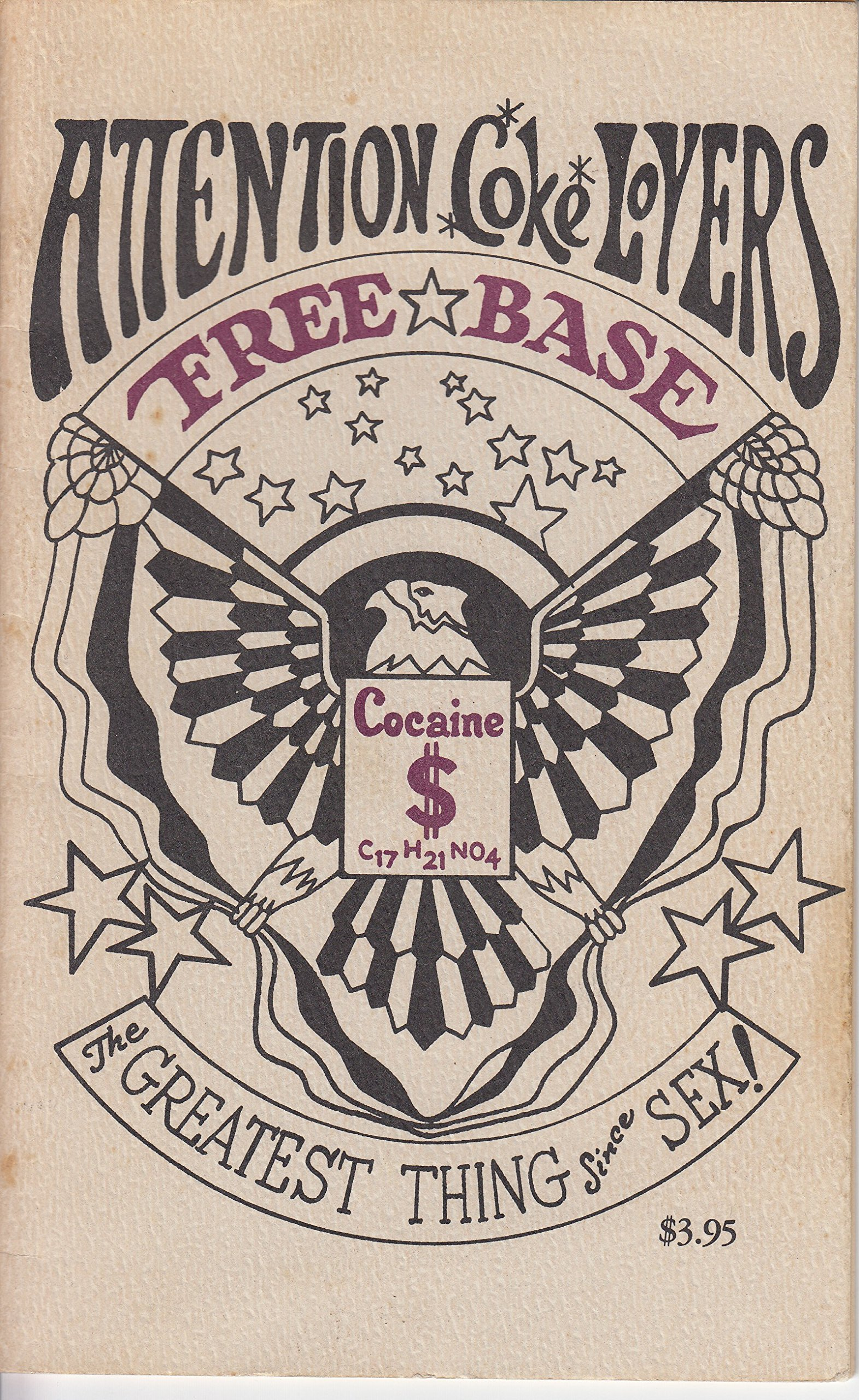 Everything you'll ever need to know about freebase cocaine: The greatest thing since sex, Anvil, J. M