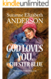 God Loves You. - Chester Blue: An Inspirational Book About a Very Special Bear With a Message From God