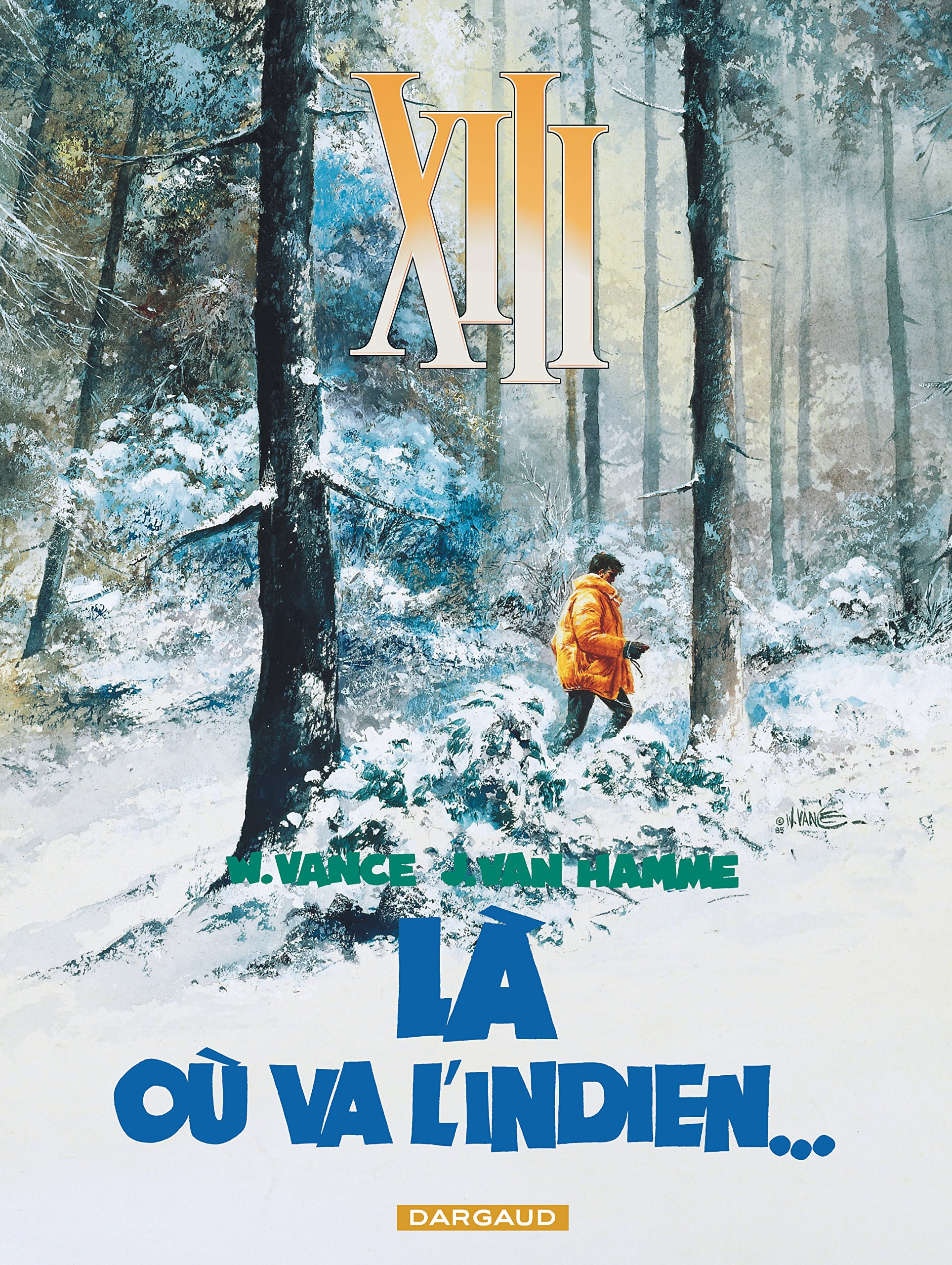 XIII: La Ou Va L'Indien: Tome 2 (French Edition): J. Van Hamme, William E.  Vance: 9782871290018: Amazon.com: Books