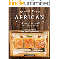 Street Food African - Trekking the Plains for Goodness: Eating across the African terrain