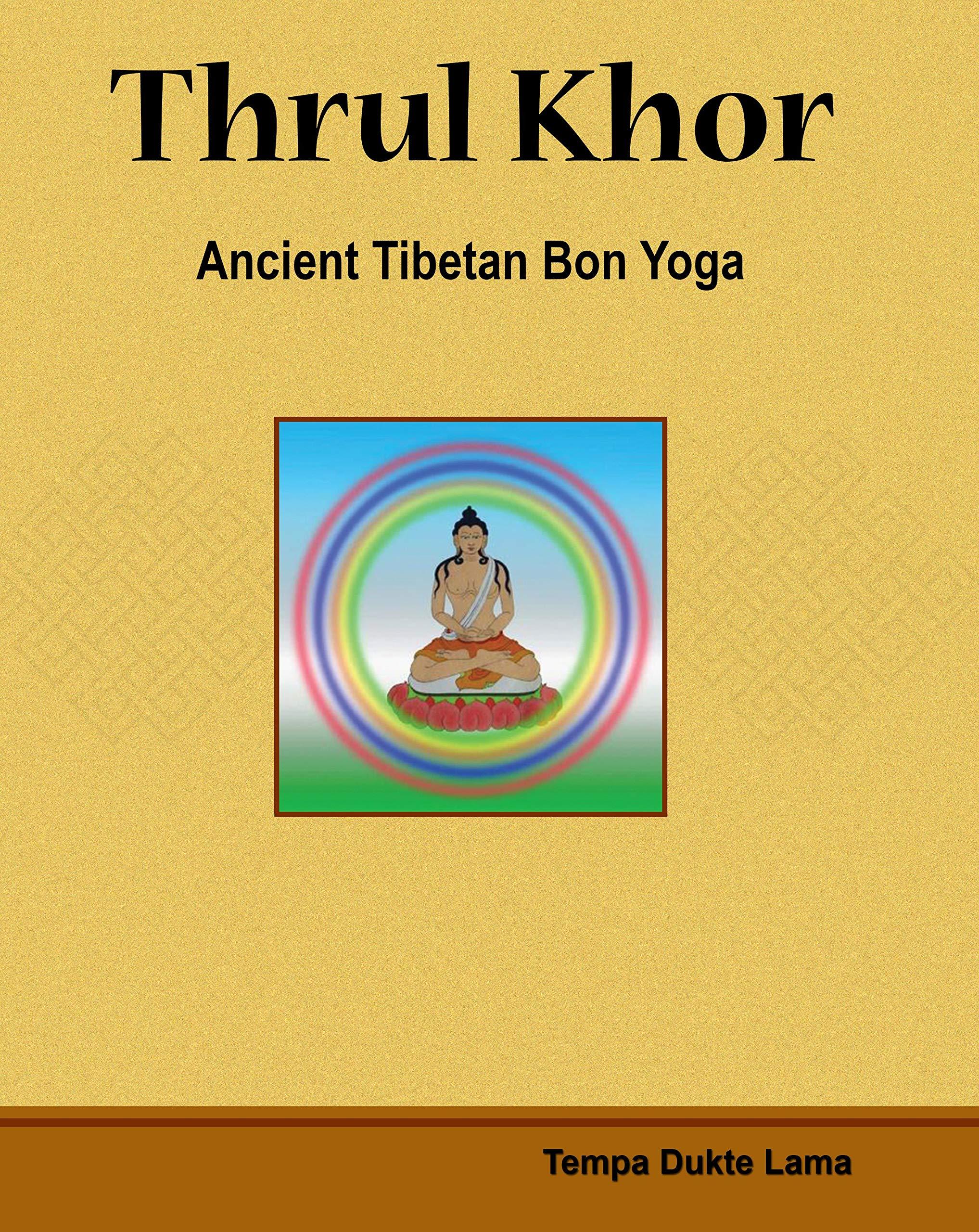Amazon.com: Thrul Khor: Ancient Tibetan Bon Yoga ...