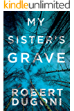 My Sister's Grave (The Tracy Crosswhite Series Book 1)