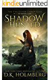 Shadow Hunted (The Collector Chronicles Book 1) (English Edition)