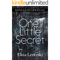One Little Secret (Don't Call Me Hero Book 4) book cover