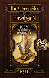 Key to the Journey: A Magical Adventure (The Chronicles of Hawthorn Book 2)