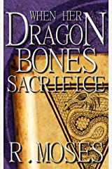 When Her Dragon Bones Sacrifice Kindle Edition