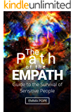 The Path of the Empath: Guide to the Survival of Sensitive People