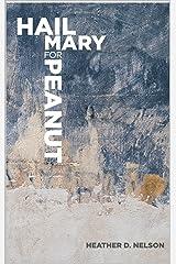 Hail Mary for Peanut Kindle Edition