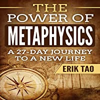 The Power of Metaphysics: A 27-Day Journey to a New Life