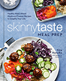 Skinnytaste Meal Prep: Healthy Make-Ahead Meals and Freezer Recipes to Simplify Your Life: A Cookbook