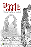 Blood on the Cobbles: A Victorian True-Murder Casebook (English Edition)