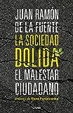 La sociedad dolida: El malestar ciudadano