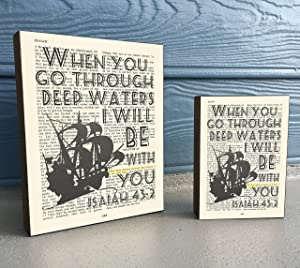 When you go through deep waters Isaiah 43:2 Vintage Bible verse Scripture Art Print on Wooden Block, Christian Home & Wall Decor Sign, Nautical Ship Dictionary Page, Housewarming - Christmas gift