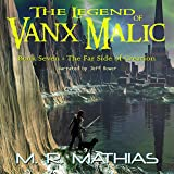 The Far Side of Creation: The Legend of Vanx Malic, Book 7