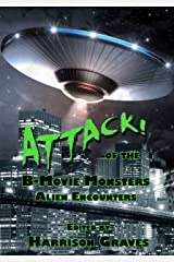 ATTACK! of the B-Movie Monsters: Alien Encounters Kindle Edition