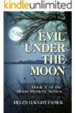 Evil Under the Moon (Moon Mystery Series Book 5)