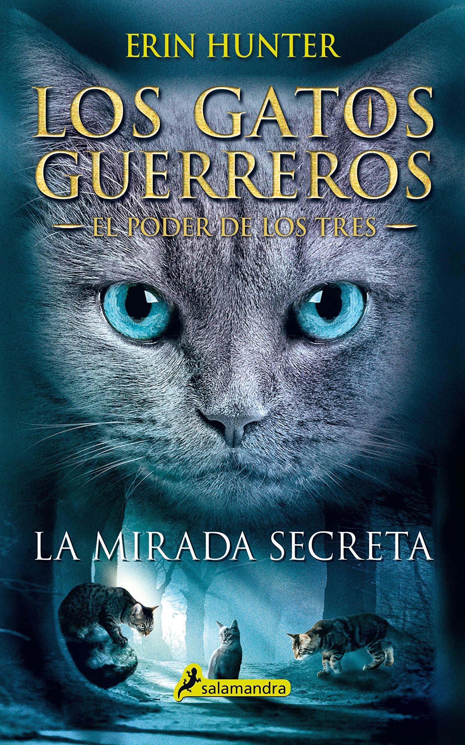 LA MIRADA SECRETA GATOS GUERREROS: EL PODER DE LOS TRES #1 : . Los ...