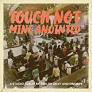 Touch Not Mine Anointed