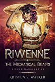 Riwenne & the Mechanical Beasts (Divine Warriors Book 1)