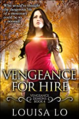 Vengeance For Hire (Vengeance Demons Book 4 Novelette) Kindle Edition