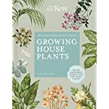 The The Kew Gardener's Guide to Growing House Plants: The art and science to grow your own house plants