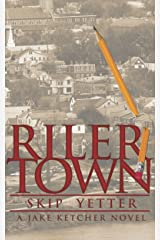 Rilertown: A Jake Ketcher novel Kindle Edition
