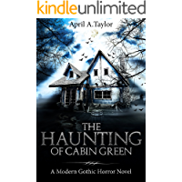 The Haunting of Cabin Green: A Modern Gothic Horror Novel book cover
