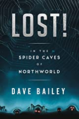 Lost!:  In The Spider Caves of NorthWorld! (Thorgaut Kabbisson of NorthWorld Book 1) Kindle Edition
