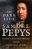 The Dark Side of Samuel Pepys: Society's First Sex Offender