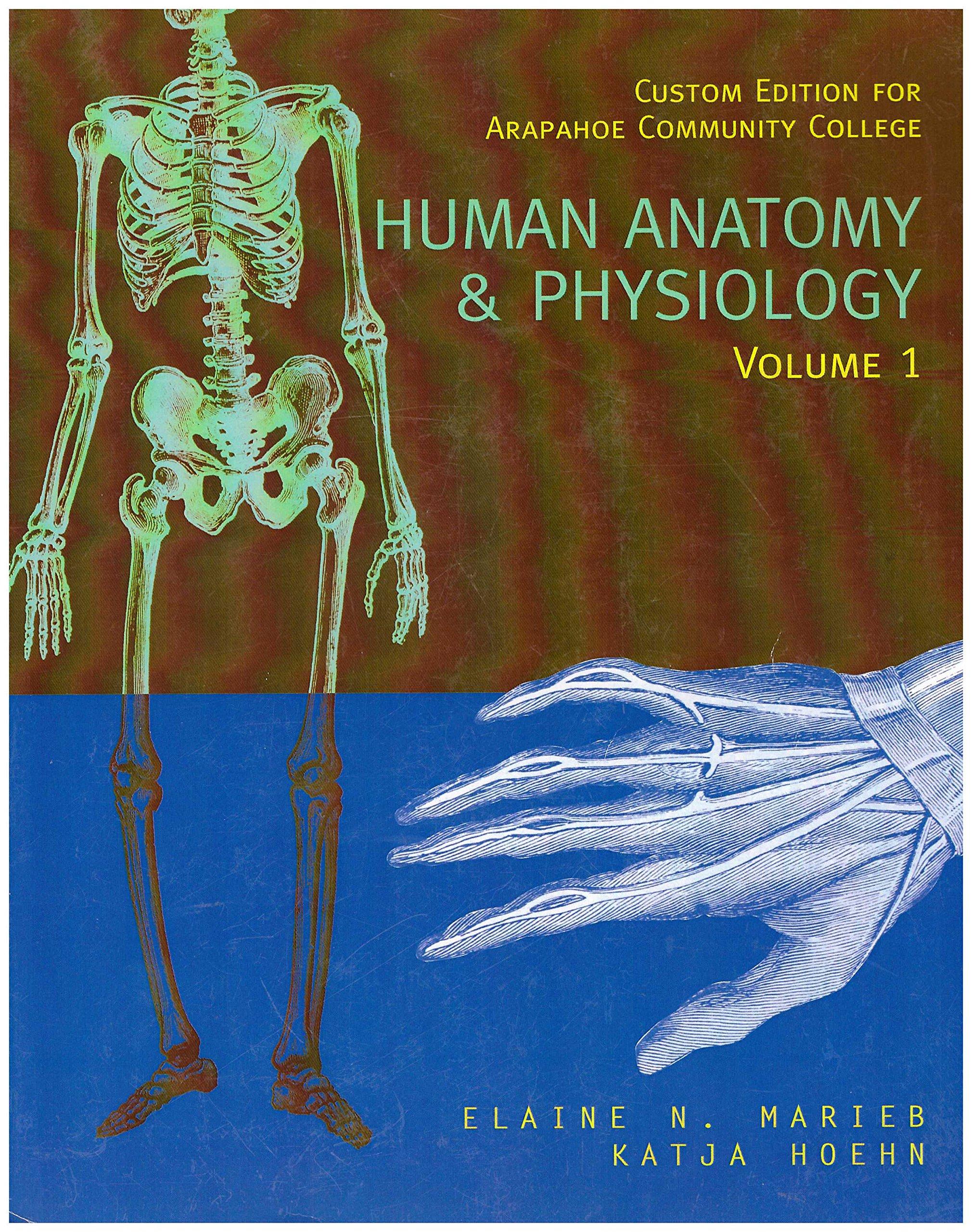 Human Anatomy & Physiology, Volume 1: Custom Edition for Arapahoe ...