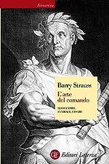 L'arte del comando: Alessandro, Annibale, Cesare (Italian Edition) Kindle Edition