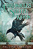 Chronicles of Steele: Raven 3: Episode 3