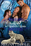 Caught in Wolfen Wood: A BBW Paranormal Shape Shifter Romance (Wolfen Wood Paranormal Romance Series Book 3)