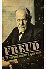 Freud: The Penultimate Biography (The Biographizer Trilogy Book 2) Kindle Edition