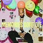 MEMORIES DON'T DIE [Edited]