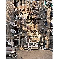 Fernand Pouillon et l'Algérie: Bâtir à hauteur d'hommes