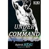Under His Command: Hybrid Heat Mpreg Romance Book Three