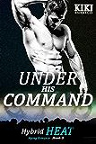 Under His Command: Hybrid Heat Mpreg Romance Book Three (English Edition)